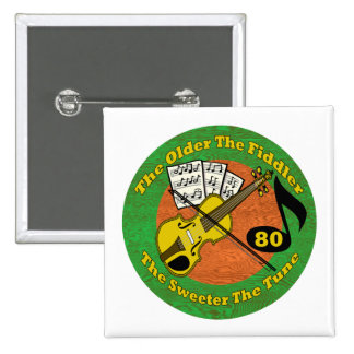 Old Fiddler 80th Birthday Gifts Button