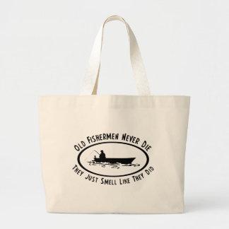 Old Fishermen Never Die Tote Bag