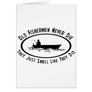 Old Fishermen Never Die Card