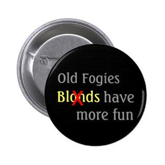 """Old Fogies Have More Fun"" Pin"