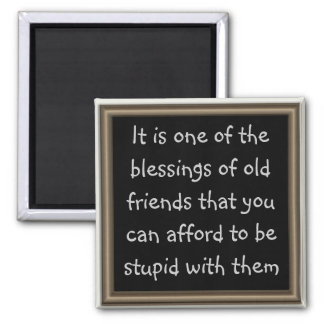 Old friends are a great blessing magnet