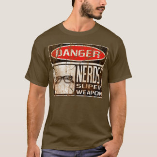 Old funny signboard for Nerds' Super Weapon T-Shirt