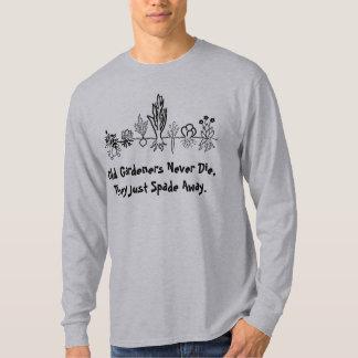 old gardeners never die shirt