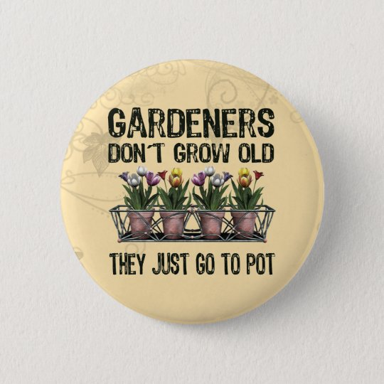 Old Gardeners Pinback Button