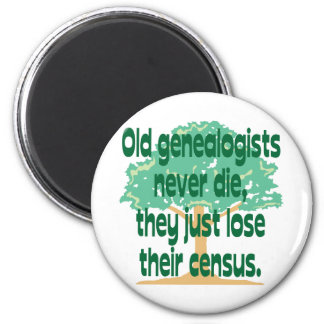 Old Genealogists Never Die 2 Inch Round Magnet