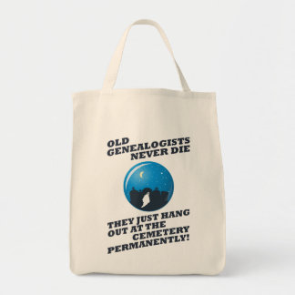 Old Genealogists Never Die Grocery Tote Bag