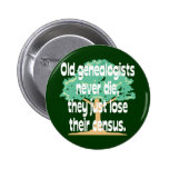 Old Genealogists Never Die Buttons