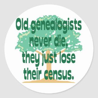 Old Genealogists Never Die Classic Round Sticker