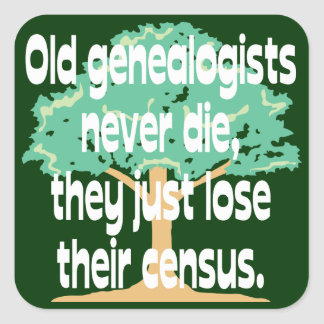 Old Genealogists Never Die Square Sticker