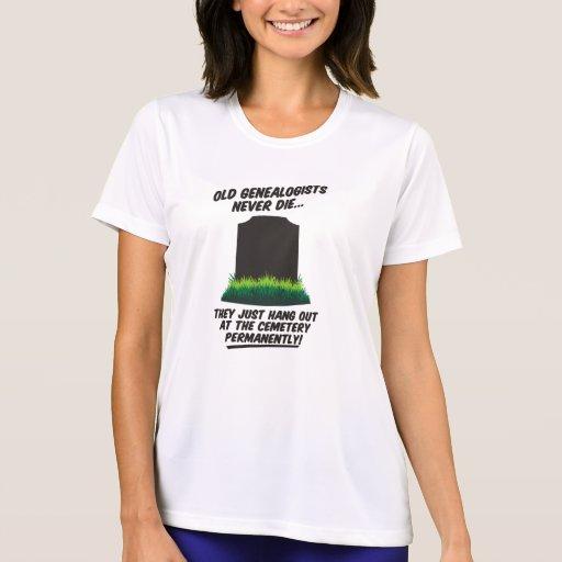 Old Genealogists Never Die Tshirt