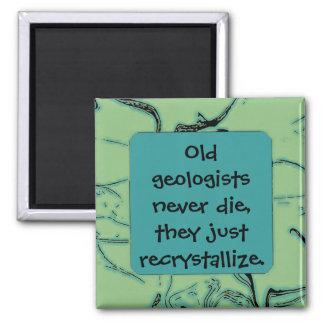 Old geologists recrystallize joke magnet
