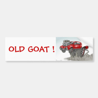 OLD GOAT ! BUMPER STICKERS