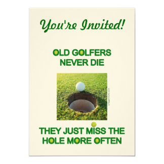 Old Golfers Miss More Often 5x7 Paper Invitation Card