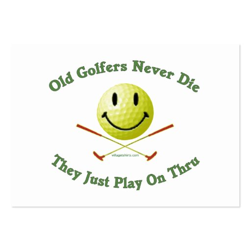 Old Golfers Never Die Play Thru Large Business Cards (Pack Of 100)