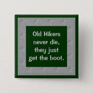 Old Hikers never die pin