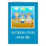 old hippie chicks never die.. Birthday Card