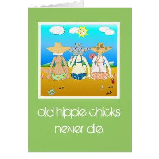 old hippie chicks never die card