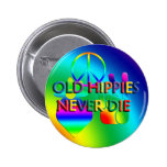 Old Hippies Never Die Button Button
