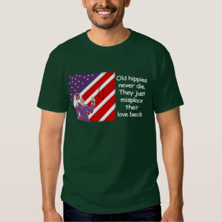 Old Hippies Never Die...  T-Shirt