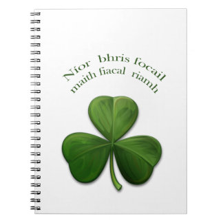 Old Irish sayings on Irish Design Products Spiral Notebook