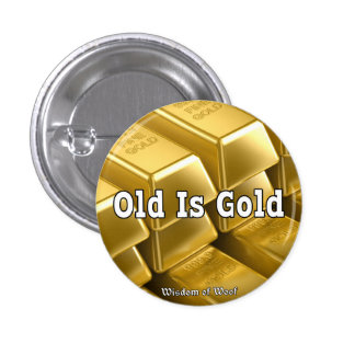 Old Is Gold Button