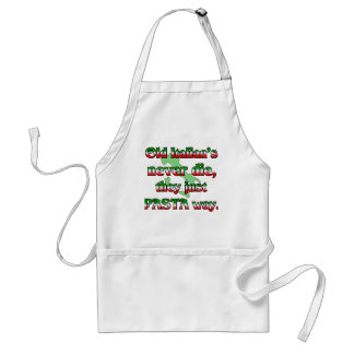 Old Italians Never Die, They Just Pasta Way Adult Apron
