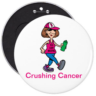Old Lady Walking and Crushing Cancer Button Pin