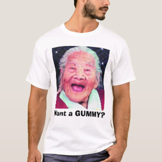 old_lady, Want a GUMMY? T-Shirt