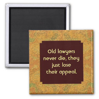 old lawyer never die humor 2 inch square magnet