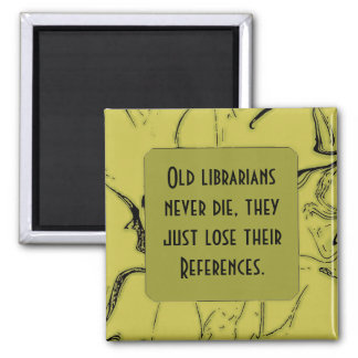 old librarians never die joke magnet