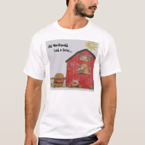 Old MacDonald Had a Farm T-Shirt