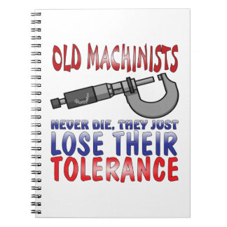 Old Machinists Epitaph Spiral Notebook