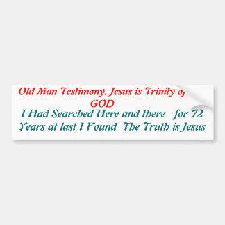 old man testimony bumper sticker