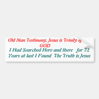 old man testimony car bumper sticker