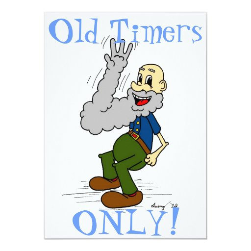 """Old Man Waving Beard """"Old Timers ONLY!"""" Invitation 5"""" X 7"""" Invitation Card"""