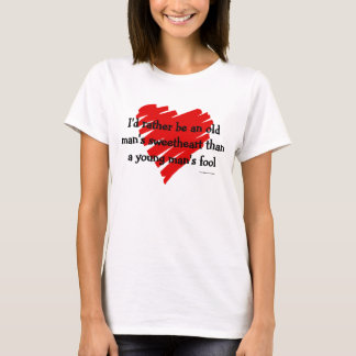 Old Man's Sweetheart T-Shirt
