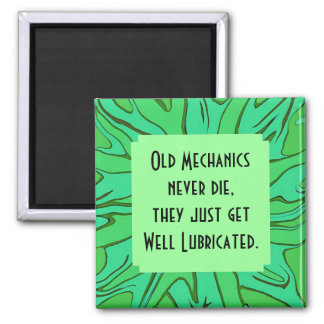 old mechanics are well lubricated 2 inch square magnet