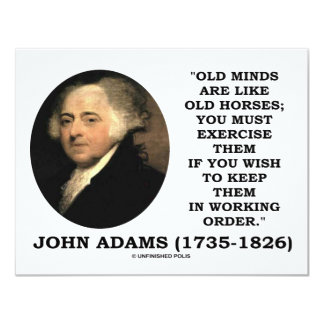 Old Minds Are Like Old Horses Must Exercise Them 4.25x5.5 Paper Invitation Card