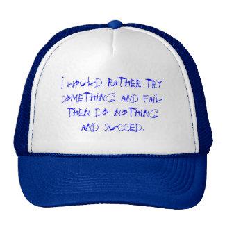 Old motivational saying trucker hat