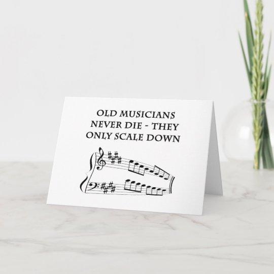 Old Musicians Never Die Birthday Card Zazzle