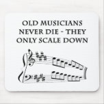 """""""Old musicians never die"""" mousepad"""