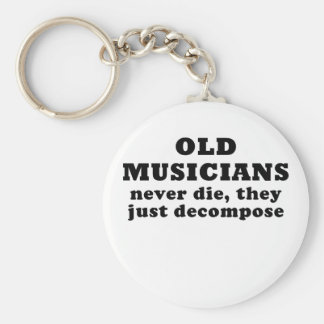 Old Musicians Never Die they just Decompose Keychain