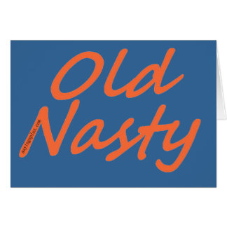 Old Nasty Greeting Card