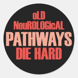 Old Neurological Pathways Die Hard Classic Round Sticker
