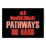 Old Neurological Pathways Die Hard Greeting Card