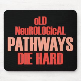 Old Neurological Pathways Die Hard Mousepads