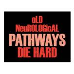Old Neurological Pathways Die Hard Postcard