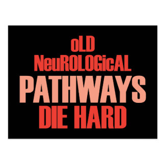 Old Neurological Pathways Die Hard Postcard