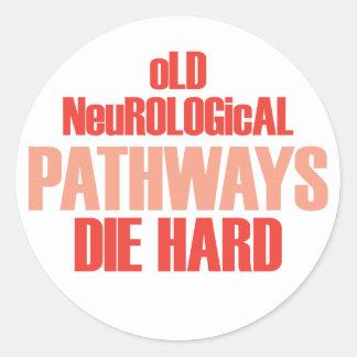 Old Neurological Pathways Die Hard Round Sticker