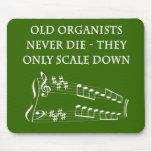 """Old organists never die"" mousepad"